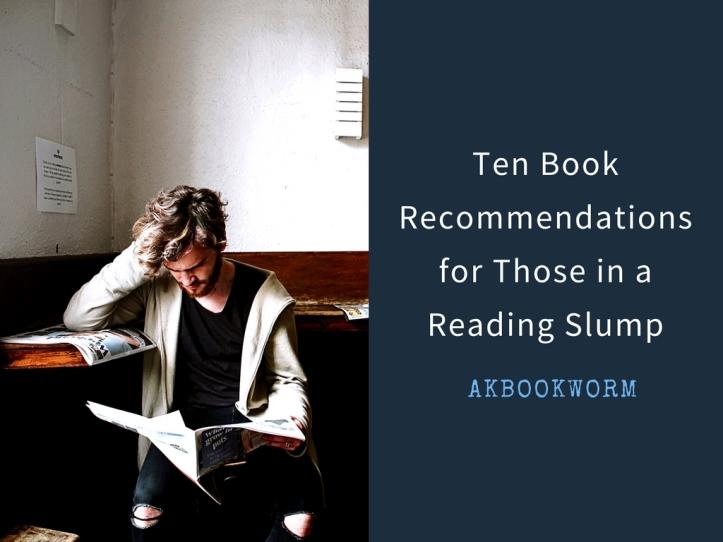 Ten Books for Those in a Reading Slump